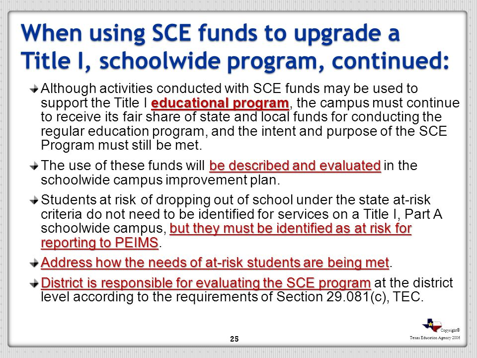 When using SCE funds to upgrade a Title I, schoolwide program, continued: