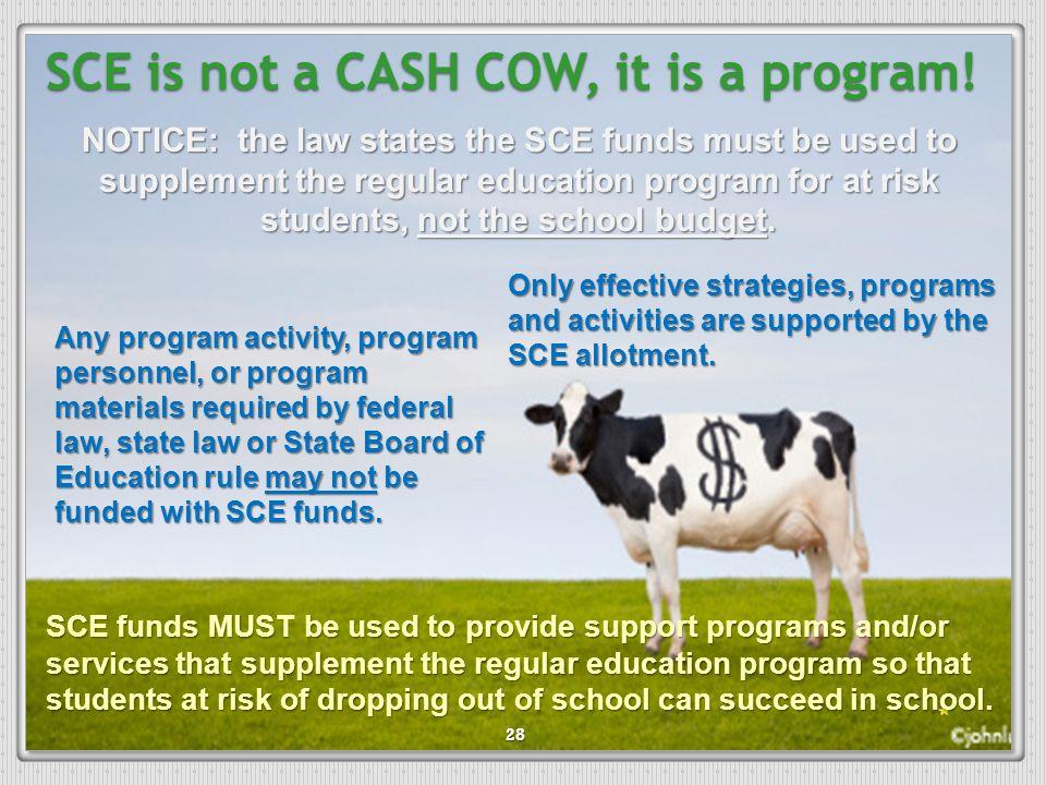 SCE is not a CASH COW, it is a program!