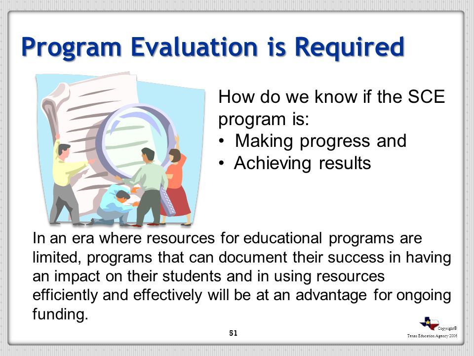 Program Evaluation is Required