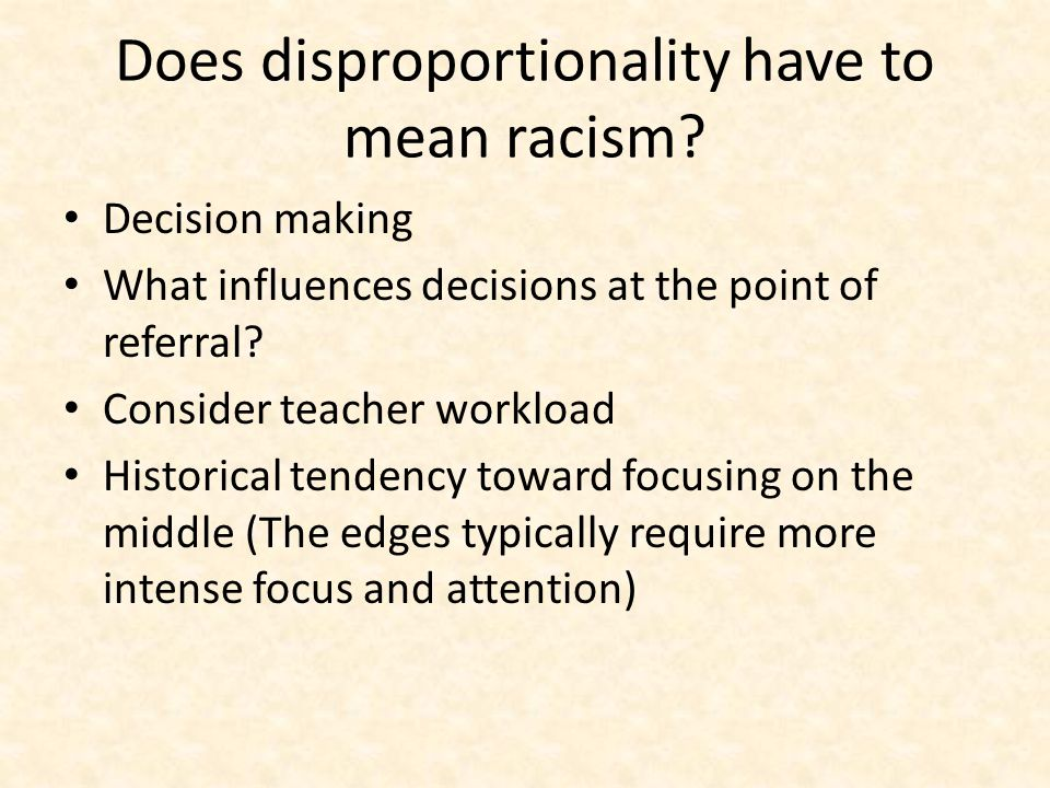 Does disproportionality have to mean racism