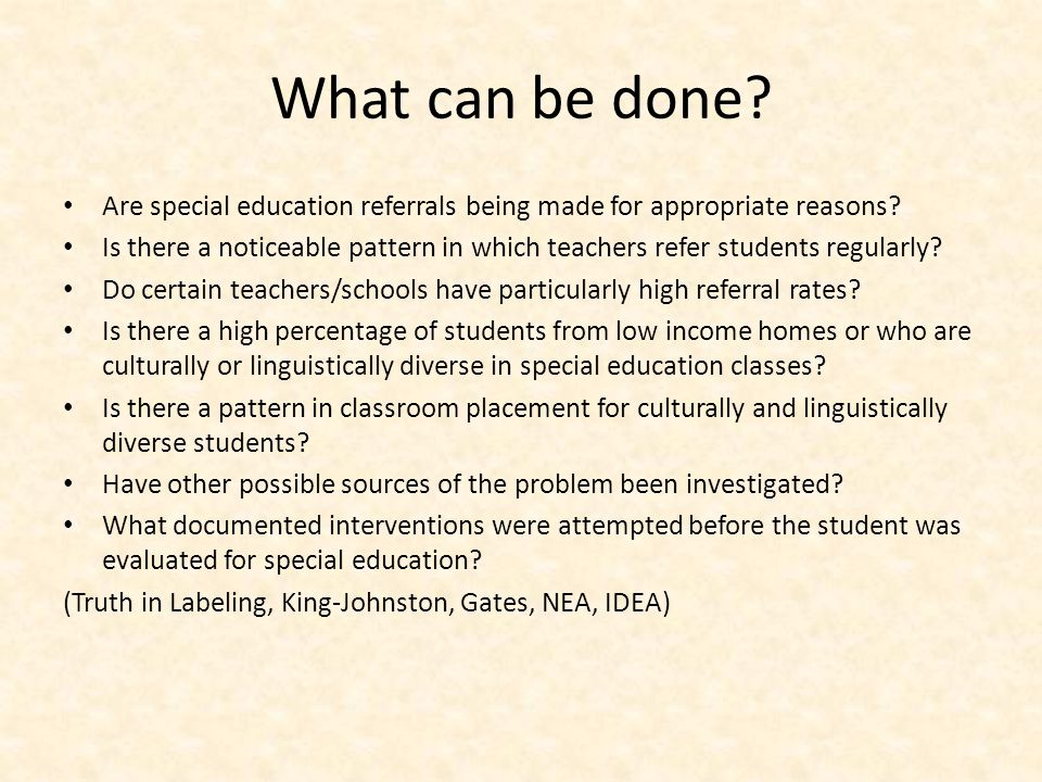 What can be done Are special education referrals being made for appropriate reasons