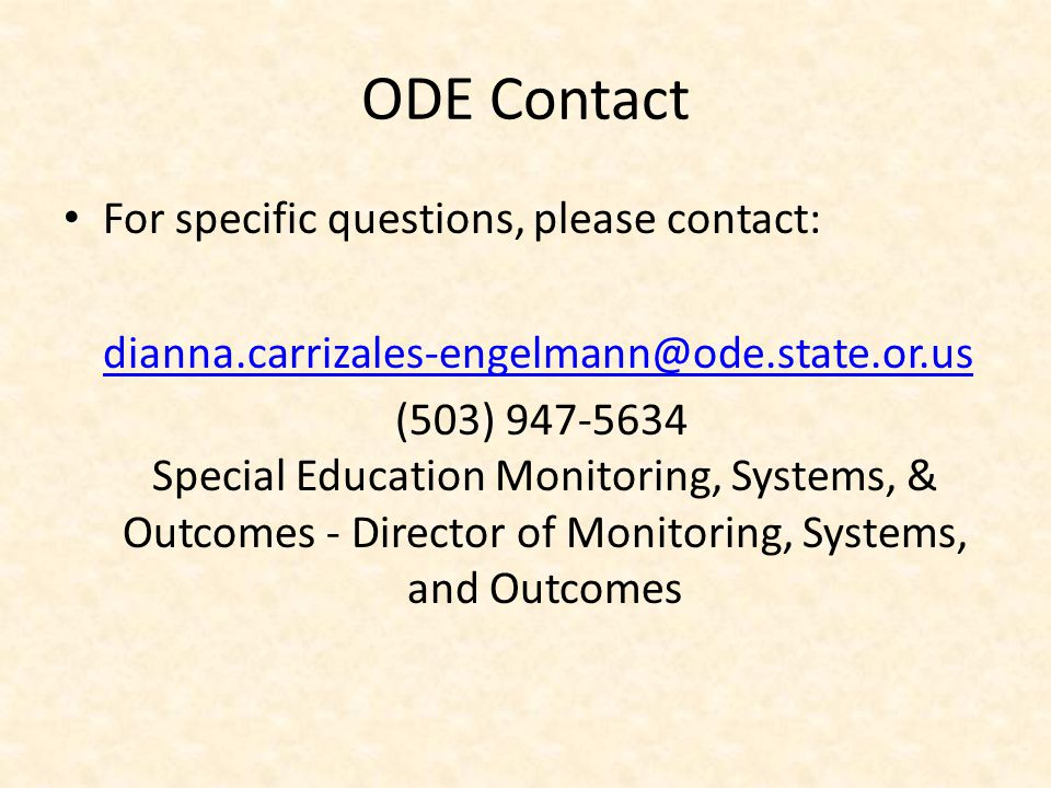 ODE Contact For specific questions, please contact: