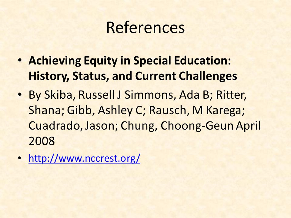 References Achieving Equity in Special Education: History, Status, and Current Challenges.