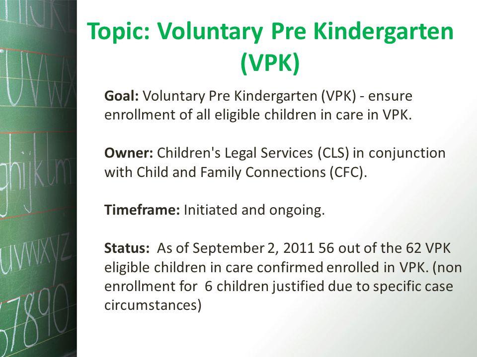 Topic: Voluntary Pre Kindergarten (VPK)