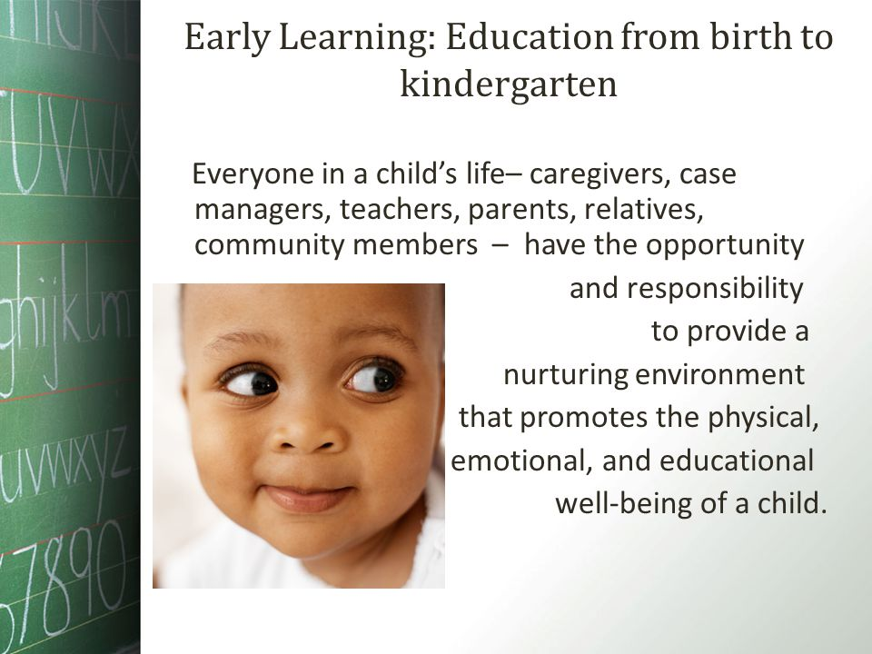 Early Learning: Education from birth to kindergarten