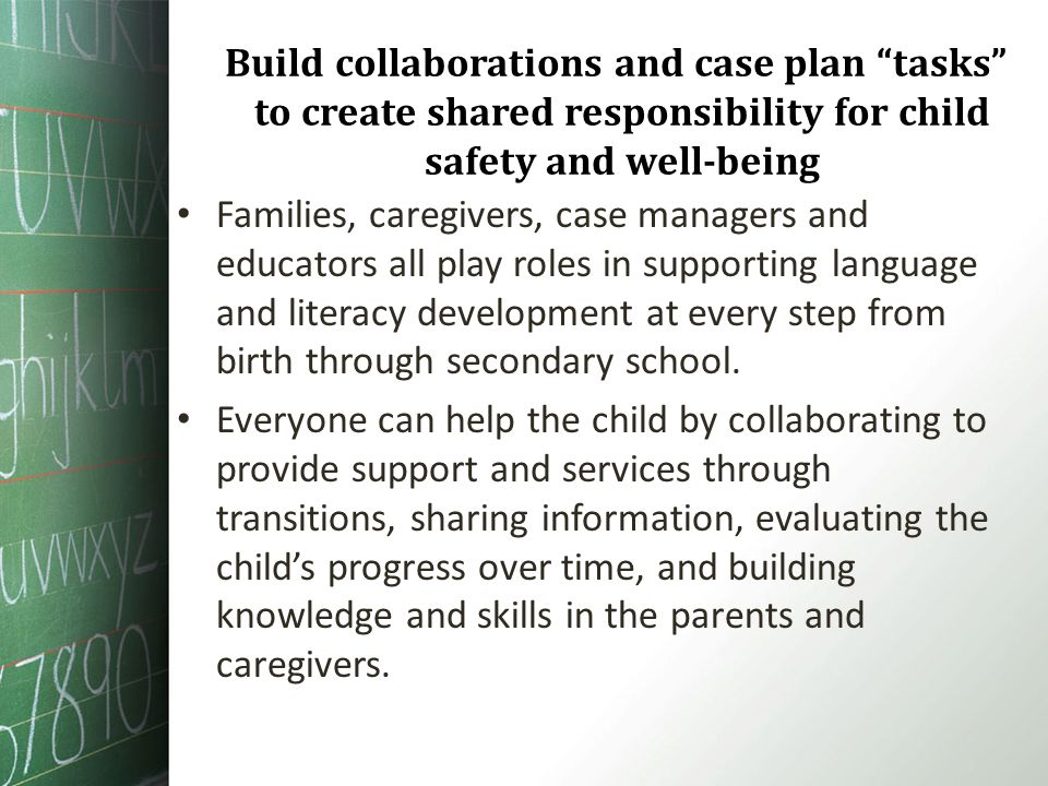 Build collaborations and case plan tasks to create shared responsibility for child safety and well-being