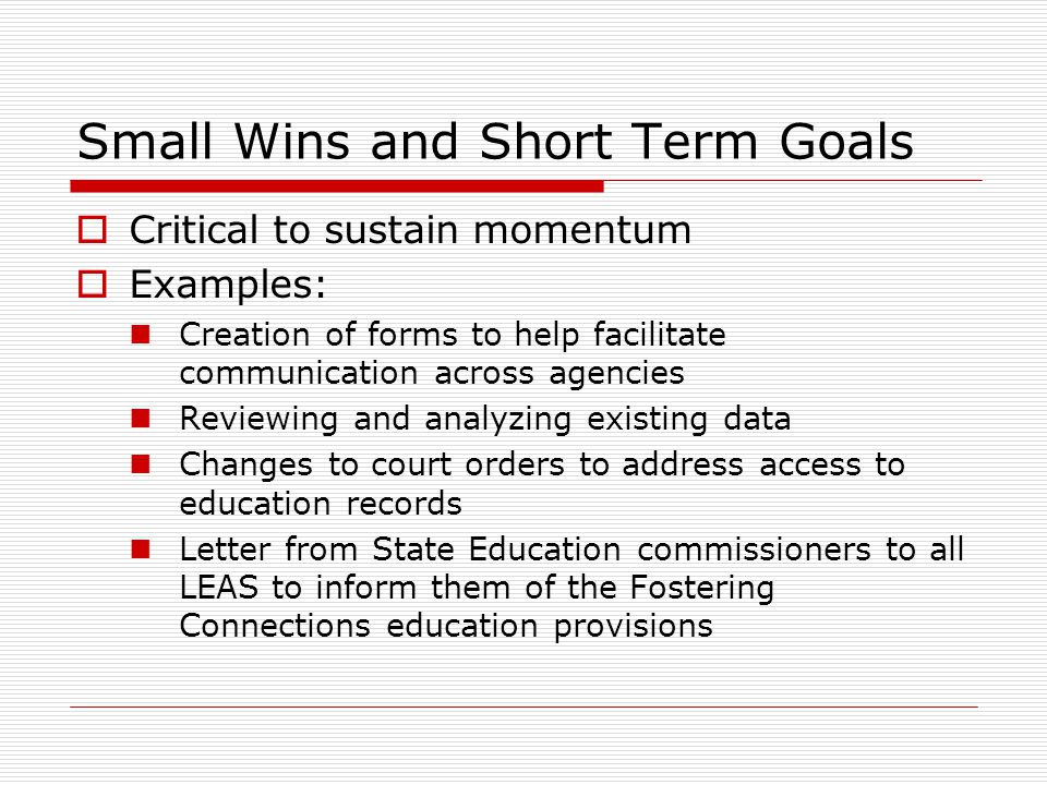 Small Wins and Short Term Goals