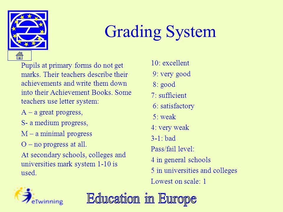 Grading System 10: excellent