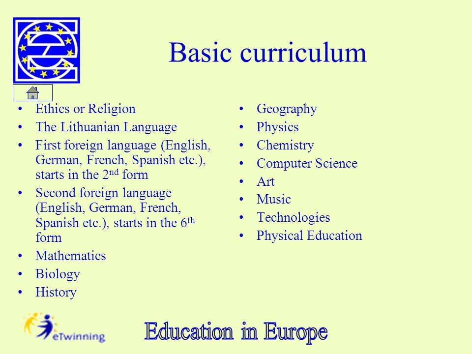 Basic curriculum Ethics or Religion The Lithuanian Language