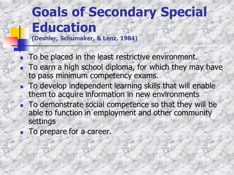Goals of Secondary Special Education (Deshler, Schumaker, & Lenz, 1984)