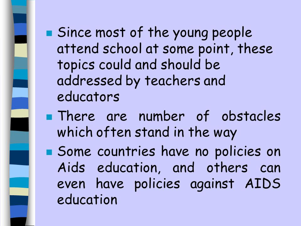 Since most of the young people attend school at some point, these topics could and should be addressed by teachers and educators