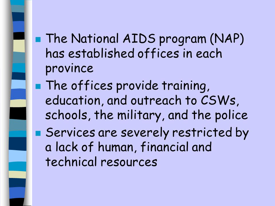 The National AIDS program (NAP) has established offices in each province