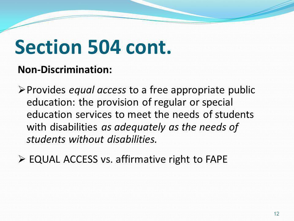 Section 504 cont. Non-Discrimination: