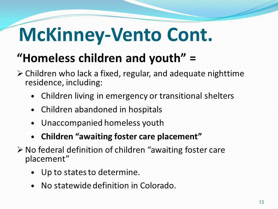 McKinney-Vento Cont. Homeless children and youth =