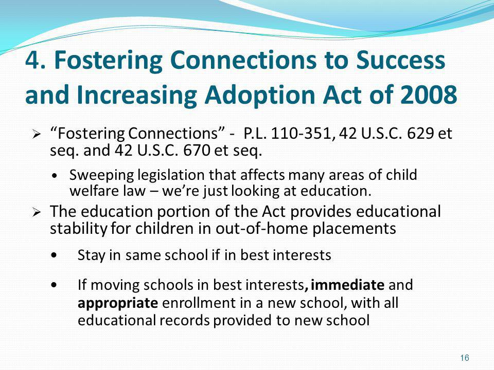 4. Fostering Connections to Success and Increasing Adoption Act of 2008