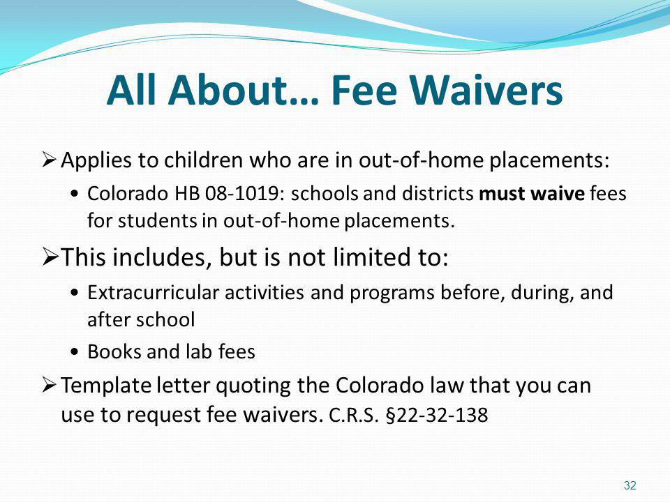 All About… Fee Waivers This includes, but is not limited to: