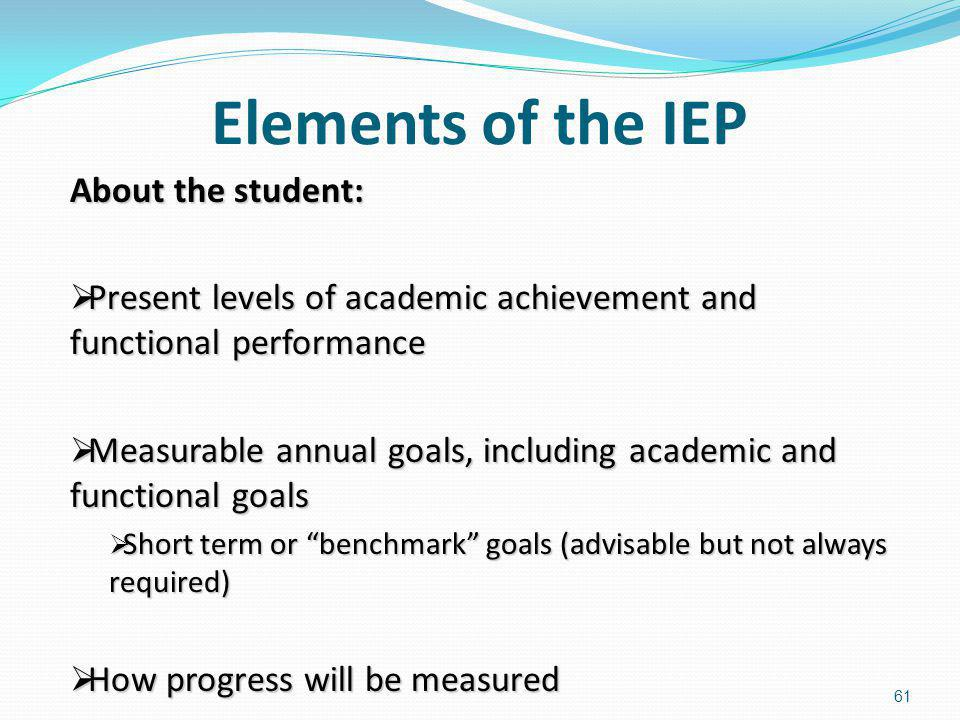 Elements of the IEP About the student: