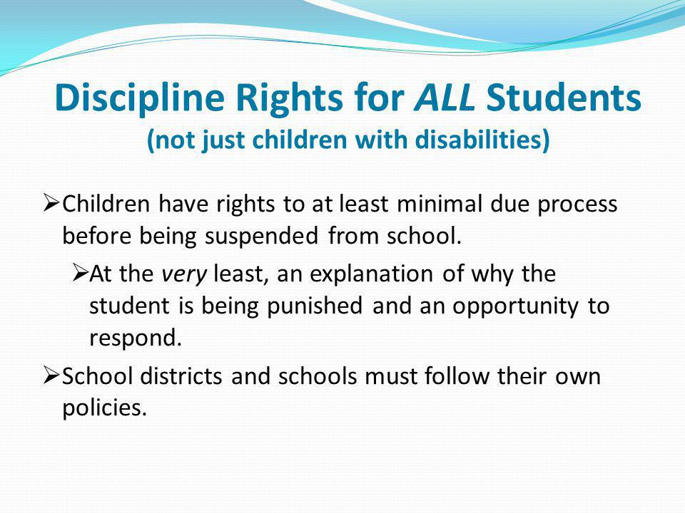 Discipline Rights for ALL Students (not just children with disabilities)