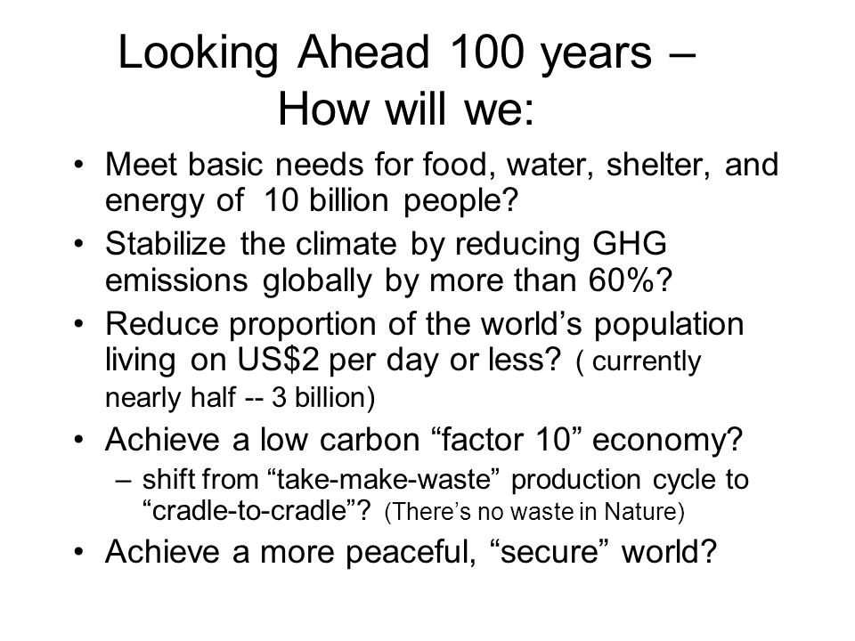 Looking Ahead 100 years – How will we: