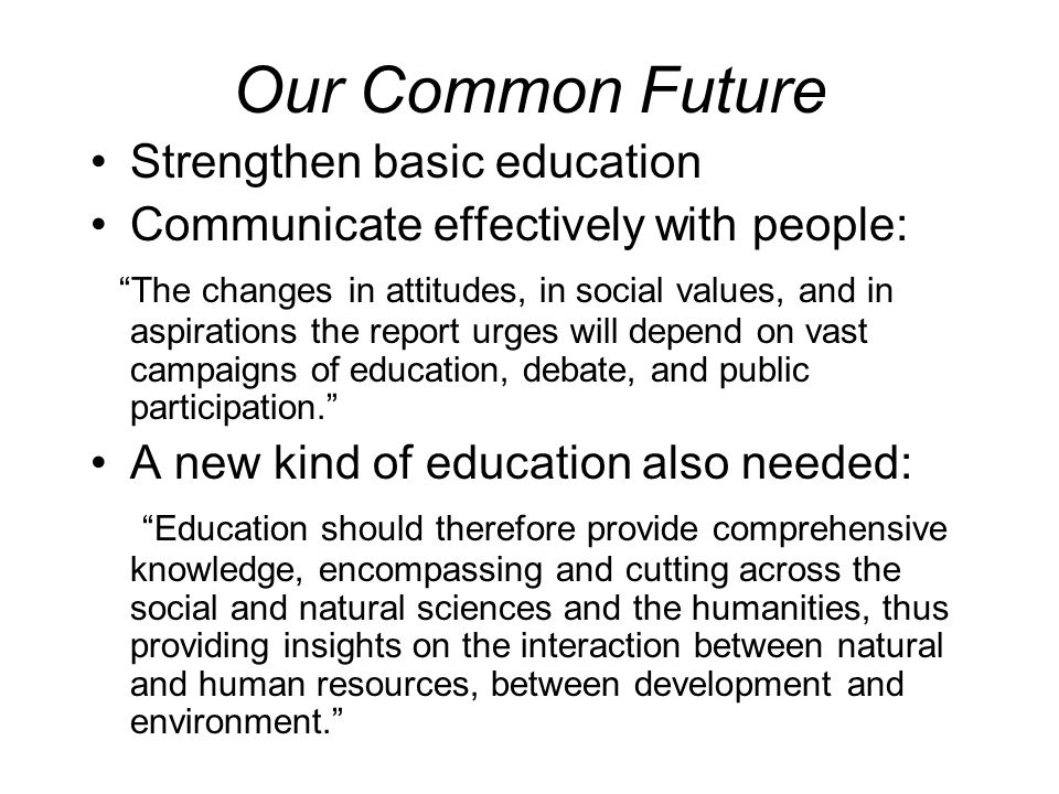 Our Common Future Strengthen basic education