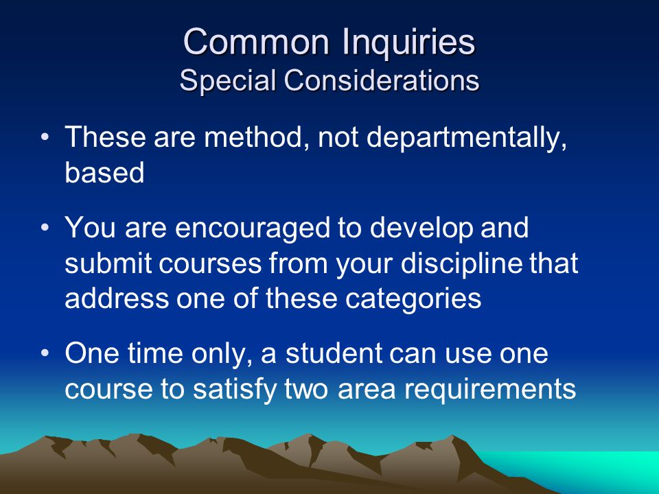 Common Inquiries Special Considerations