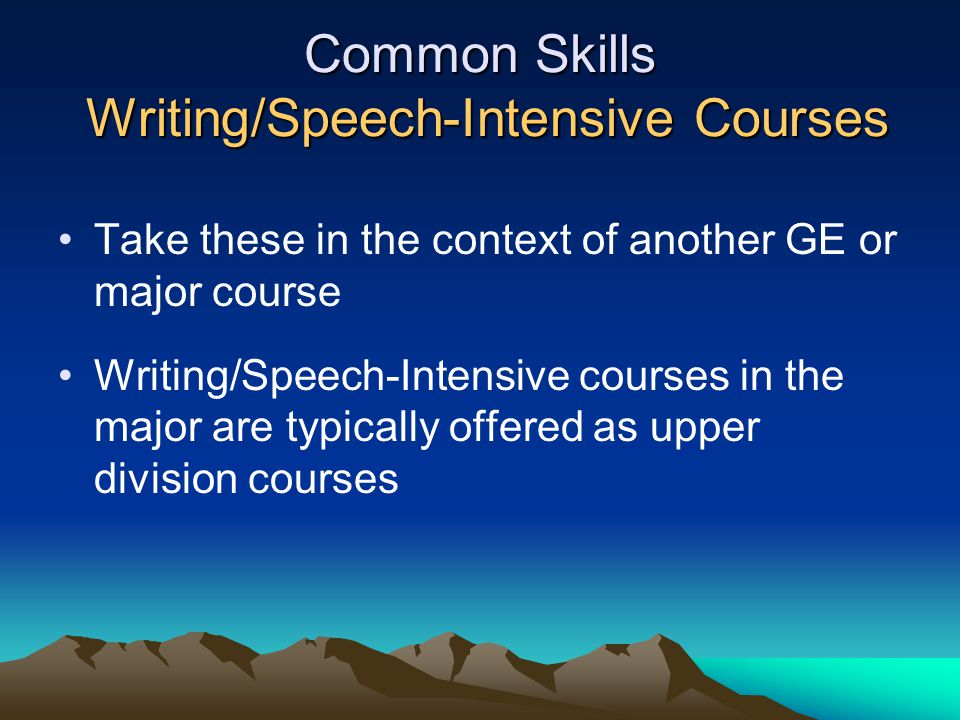 Common Skills Writing/Speech-Intensive Courses