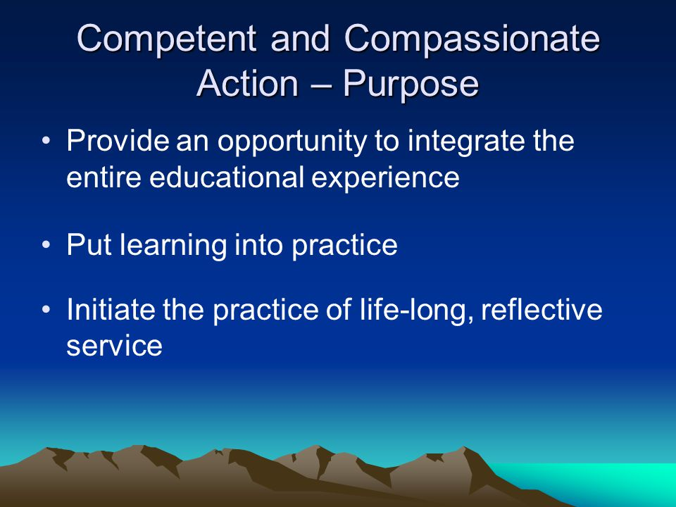 Competent and Compassionate Action – Purpose
