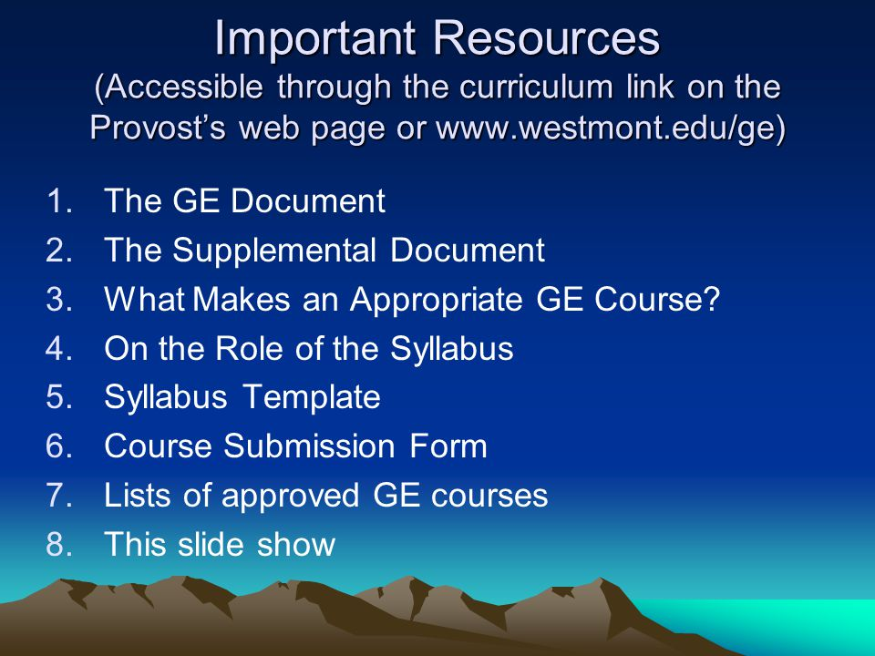 Important Resources (Accessible through the curriculum link on the Provost's web page or www.westmont.edu/ge)