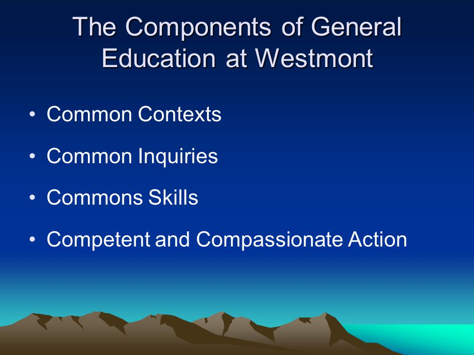 The Components of General Education at Westmont