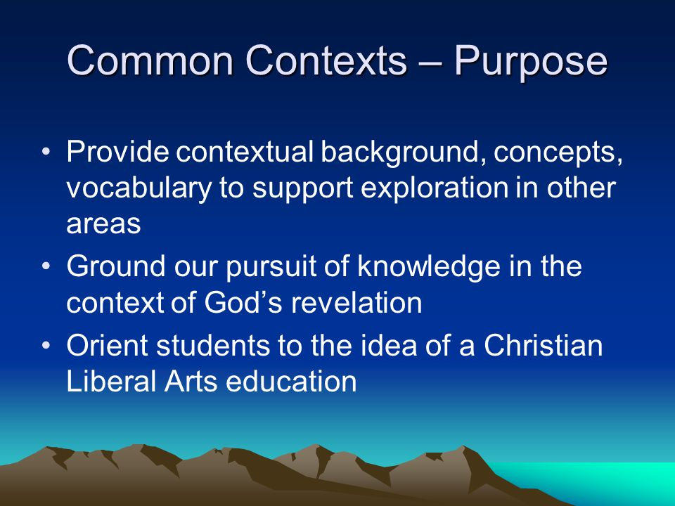 Common Contexts – Purpose