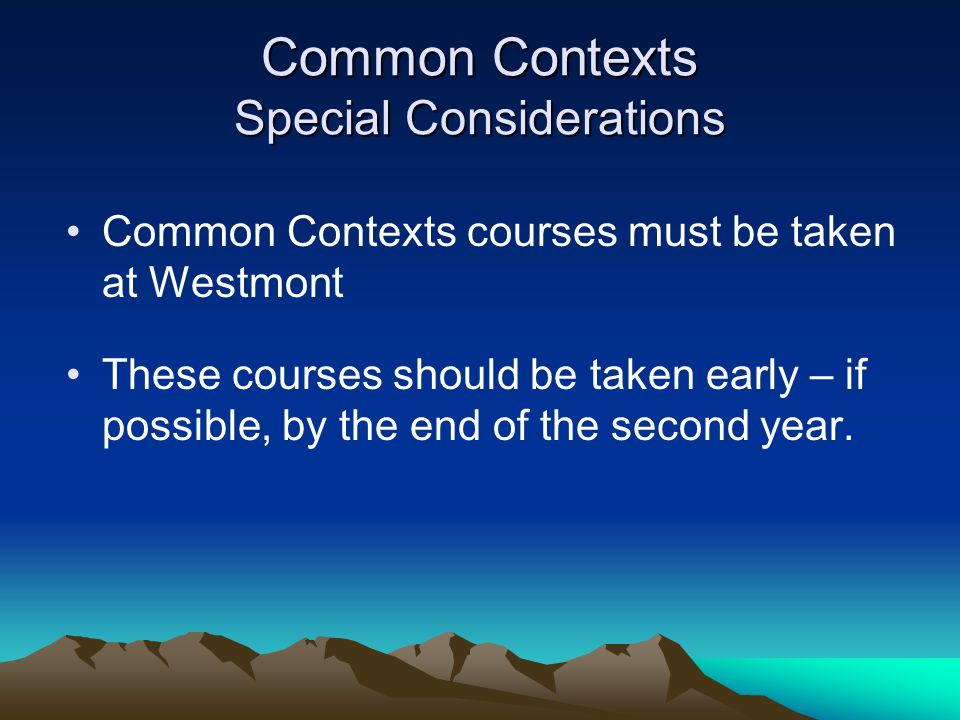 Common Contexts Special Considerations