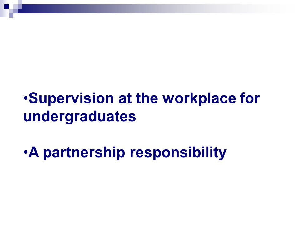 Supervision at the workplace for undergraduates
