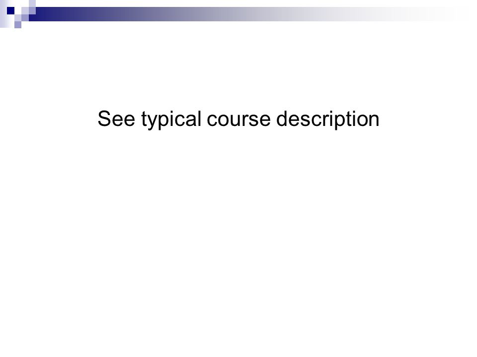 See typical course description