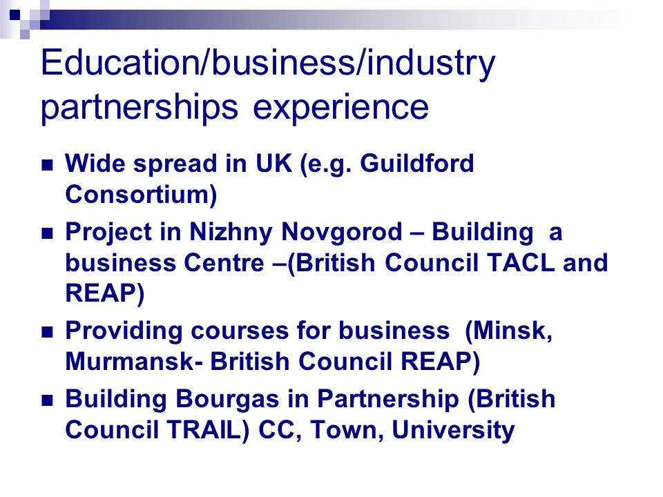 Education/business/industry partnerships experience