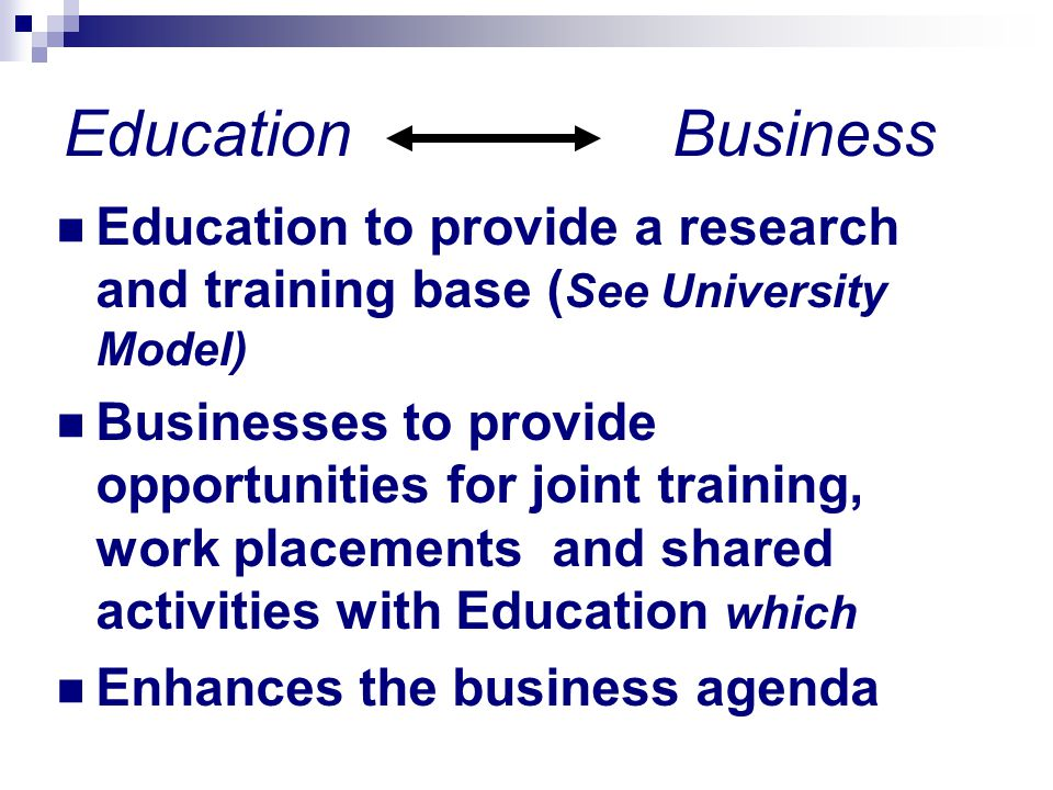 Education Business Education to provide a research and training base (See University Model)