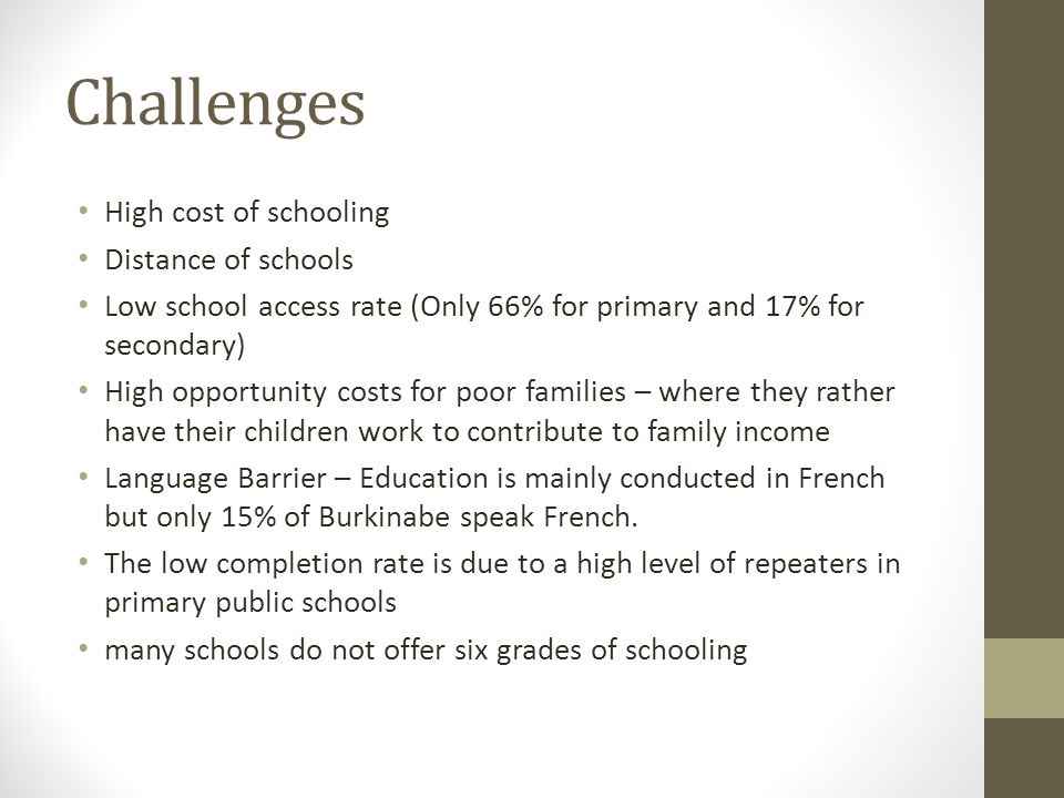 Challenges High cost of schooling Distance of schools