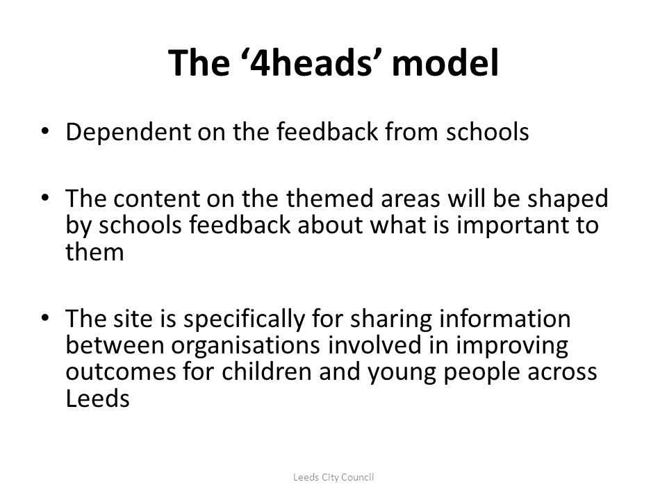 The '4heads' model Dependent on the feedback from schools