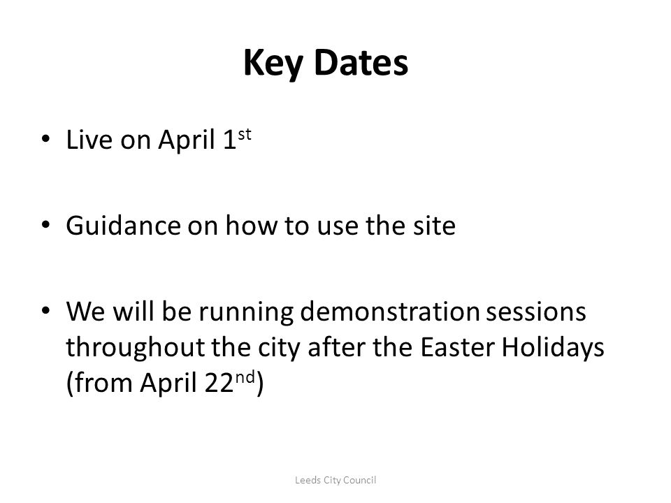 Key Dates Live on April 1st Guidance on how to use the site
