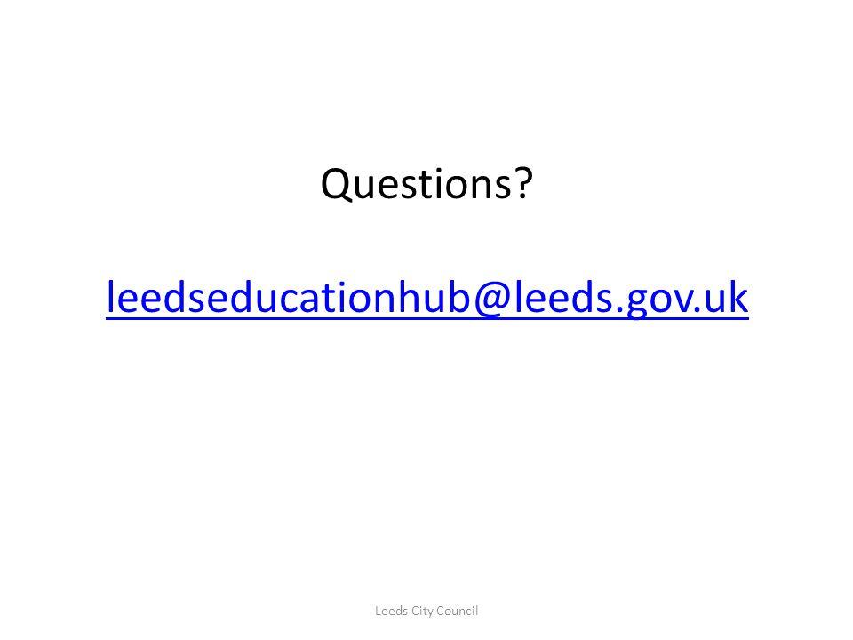 Questions leedseducationhub@leeds.gov.uk