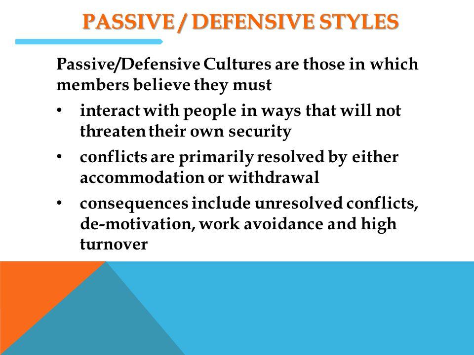 Passive / defensive styles