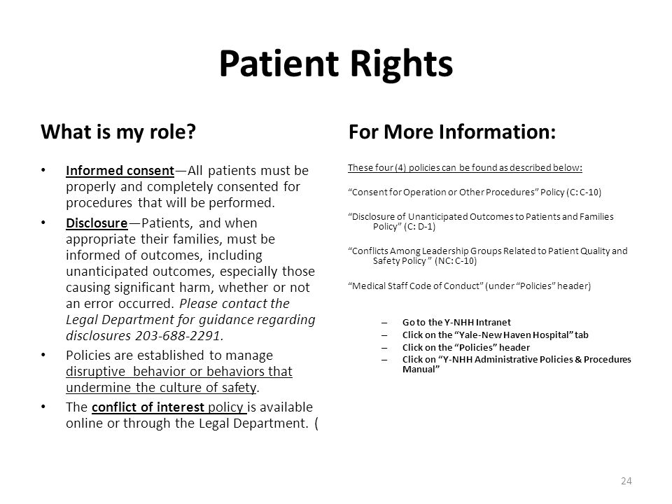 Patient Rights What is my role For More Information:
