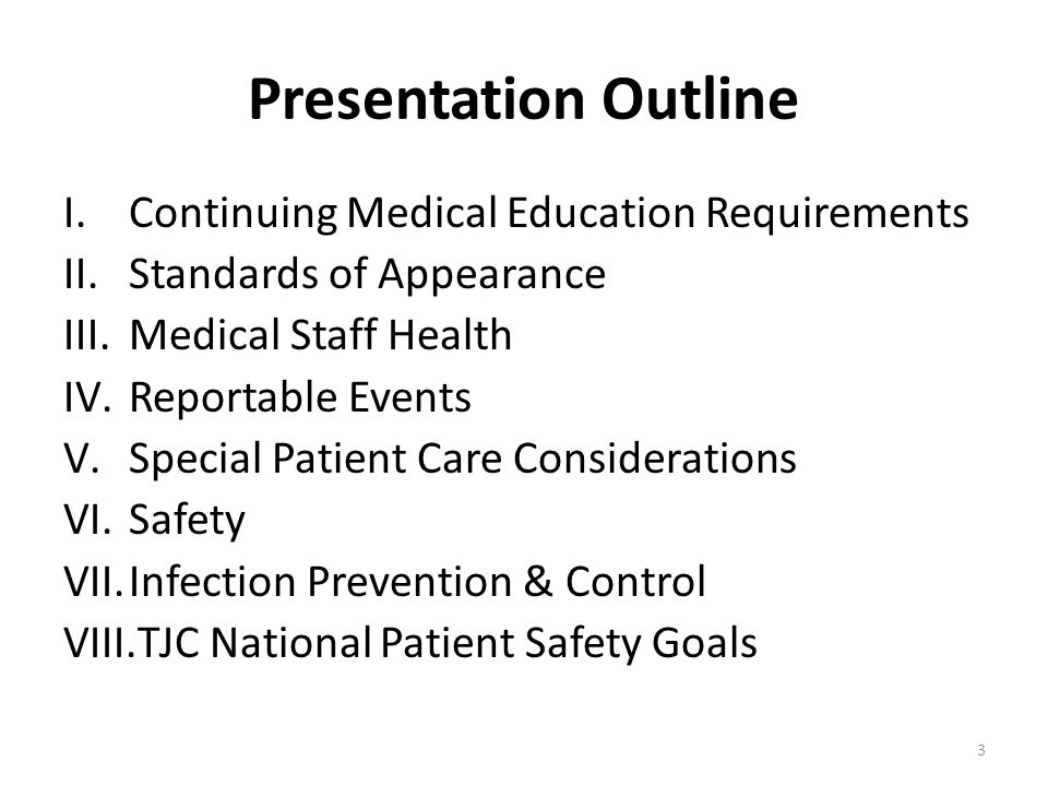 Presentation Outline Continuing Medical Education Requirements