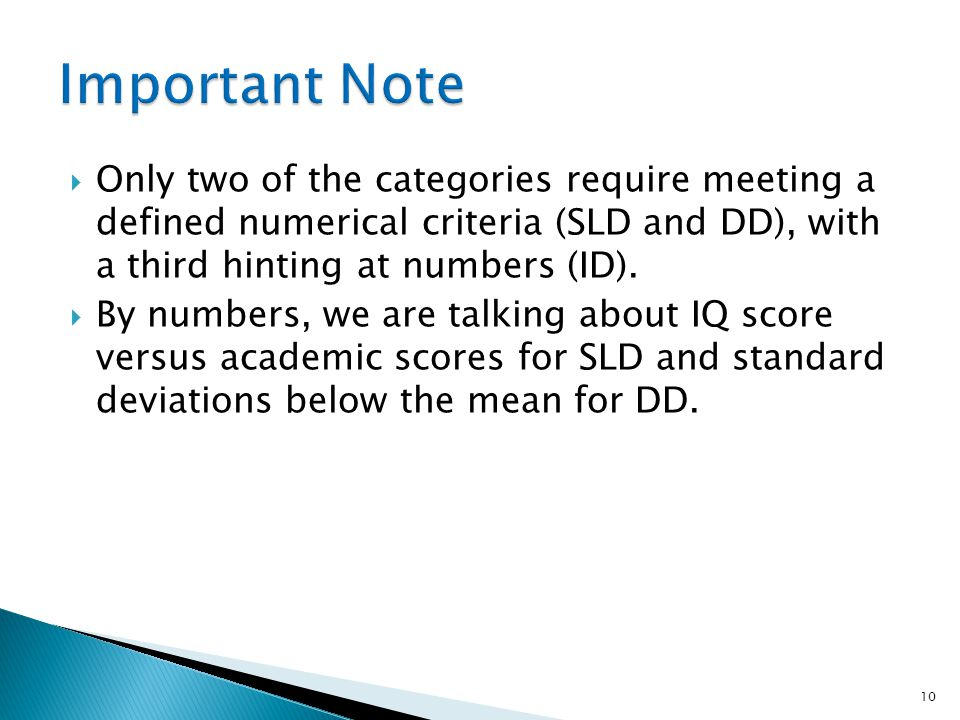Important Note Only two of the categories require meeting a defined numerical criteria (SLD and DD), with a third hinting at numbers (ID).