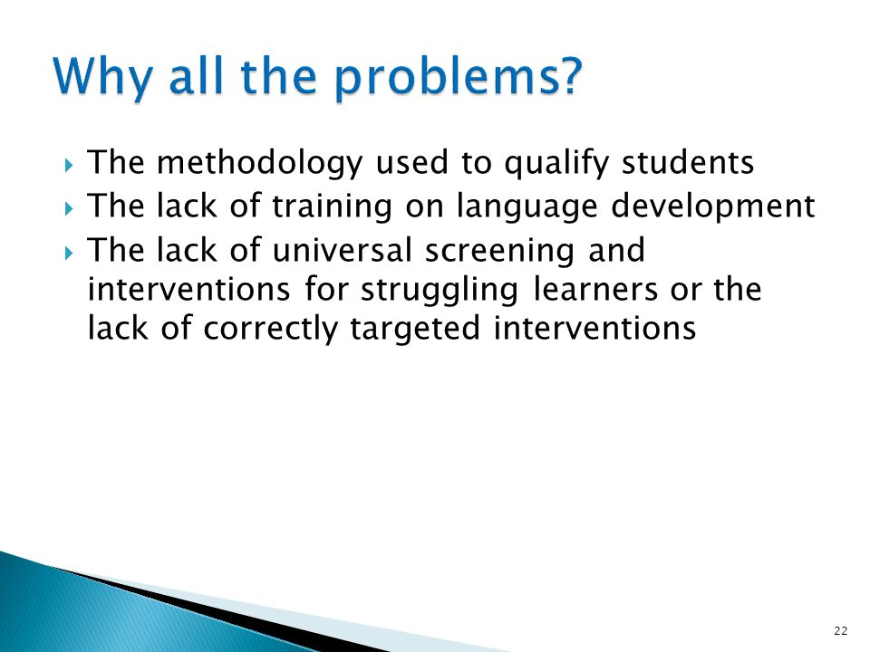 Why all the problems The methodology used to qualify students