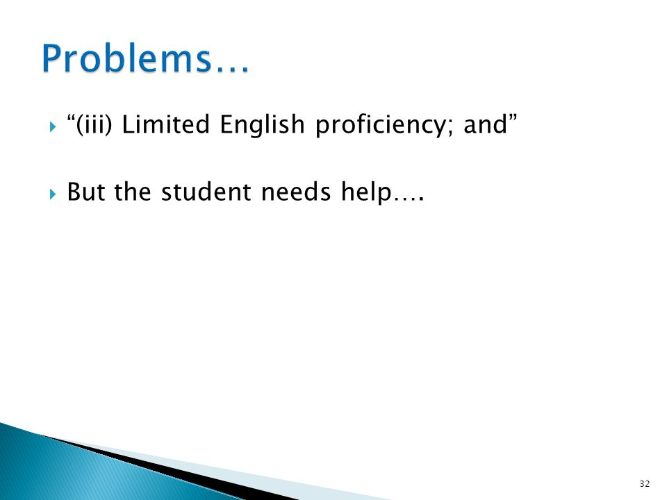 Problems… (iii) Limited English proficiency; and