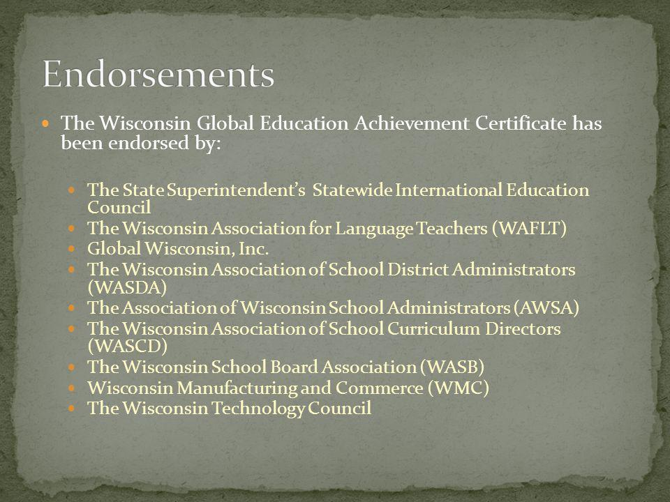 Endorsements The Wisconsin Global Education Achievement Certificate has been endorsed by: