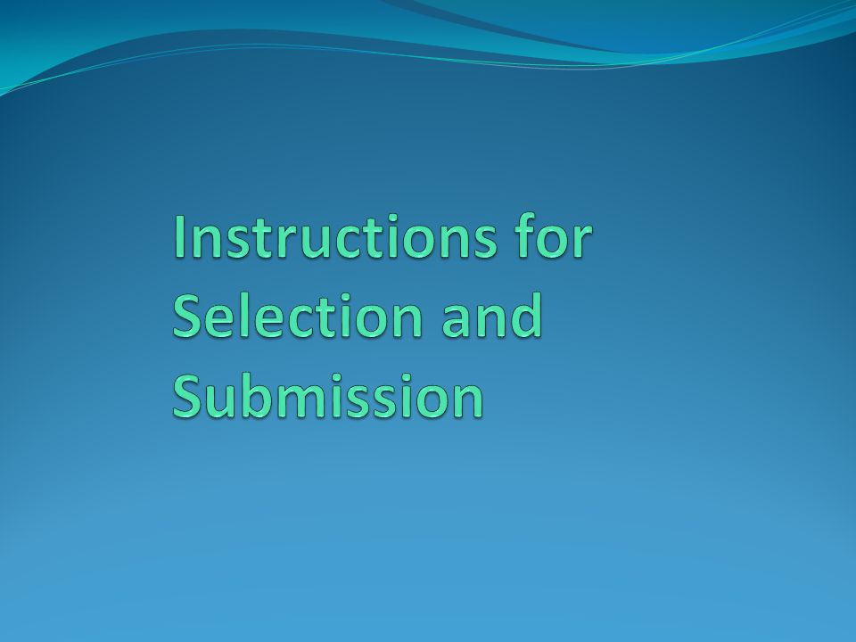 Instructions for Selection and Submission
