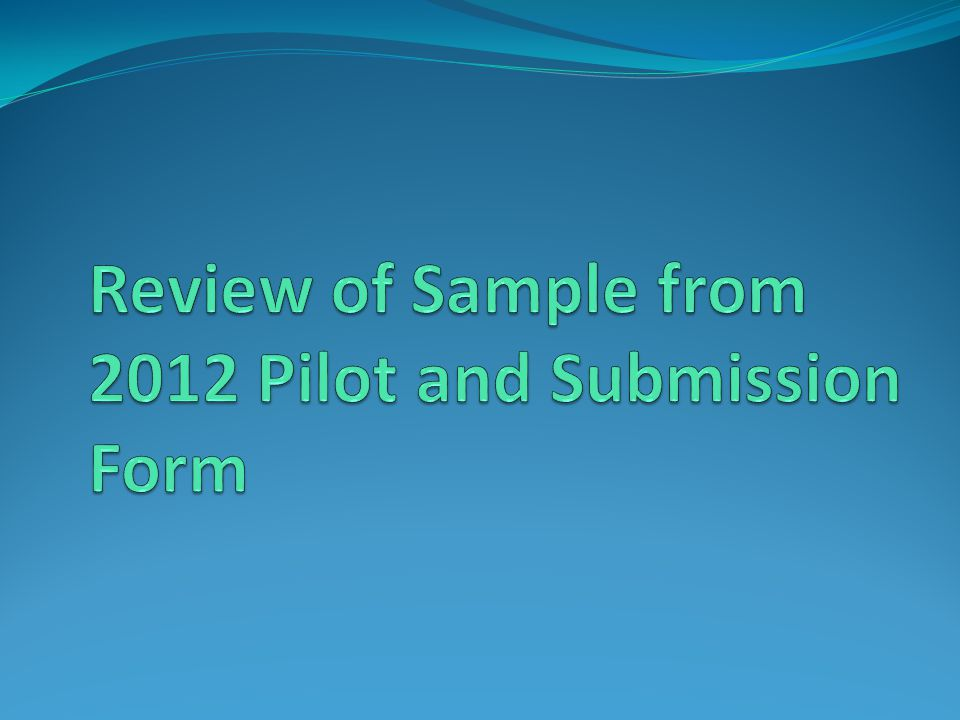 Review of Sample from 2012 Pilot and Submission Form