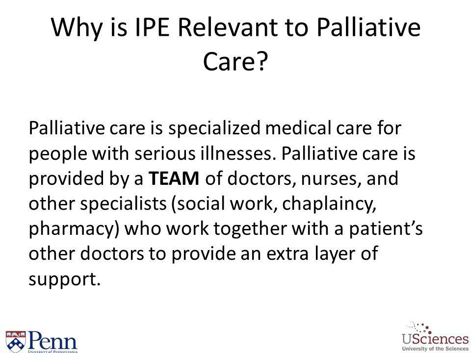 Why is IPE Relevant to Palliative Care