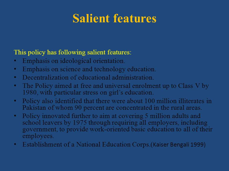 Salient features This policy has following salient features: